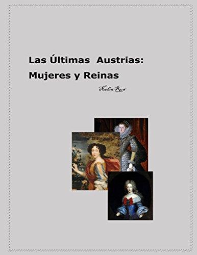 Las Ultimas Austrias: Mujeres y Reinas por Nadia Row