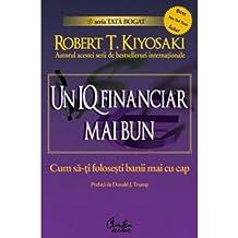 Un iq financiar mai bun Robert T Kiyosaki
