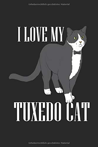 I Love My Tuxedo Cat: Notebook 6x9 Dotgrid White Paper 118 Pages | Business Cat Lovers