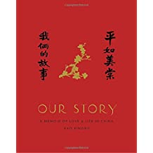 Our Story: A Memoir of Love and Life in China (Pantheon Graphic Novels)