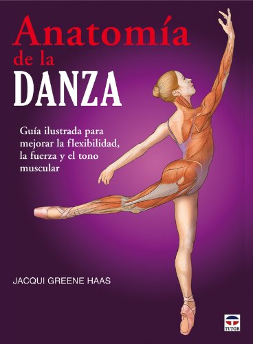 ANATOMÍA DE LA DANZA (En forma / In Shape) por Jacqui Greene Haas