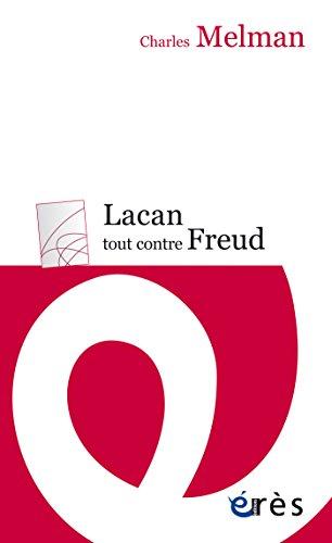 Lacan tout contre Freud (Erès Poche)