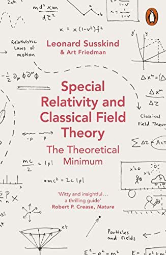 Special Relativity And Classical Field Theory (Theoretical Minimum 3) por Friedman And Susskind