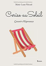 Cerise au soleil : L'avenir d'Esperanza par Marie-Laure Voisard