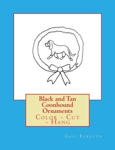 Black and Tan Coonhound Ornaments: Color - Cut - Hang