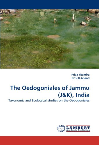 The Oedogoniales of Jammu (J&K), India: Taxonomic and Ecological studies on the Oedogoniales