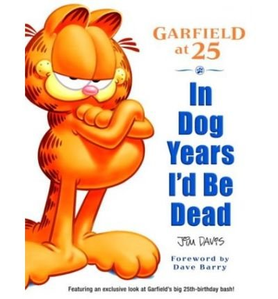 Garfield at 25: In Dog Years I'd be (Garfield Classics (Paperback)) (Paperback) - Common