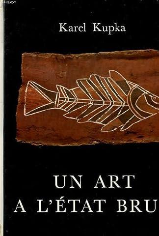 Peinture Aborigene - UN ART A L'ETAT BRUT, PEINTURES ET