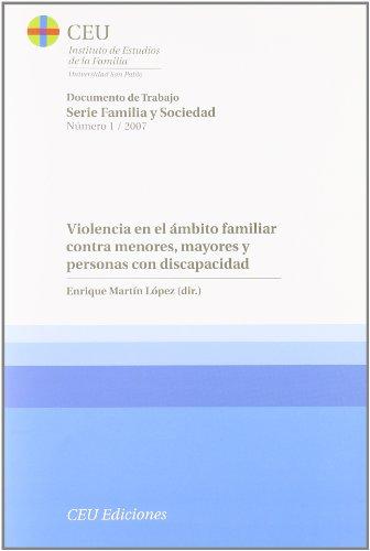 Violencia en el ámbito familiar contra menores, mayores y personas con discapacidad (Documentos de trabajo. Serie Familia y sociedad)