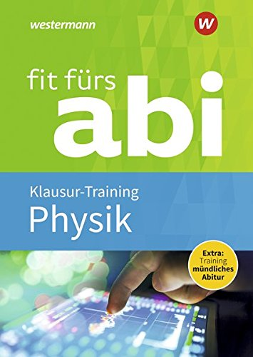 Fit fürs Abi: Physik Klausur-Training