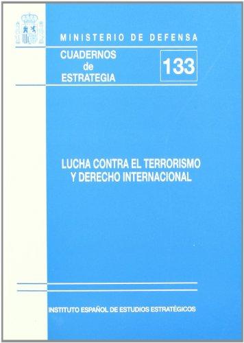 Lucha contra el terrorismo y derecho internacional (Cuadernos de estrategia)