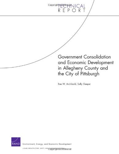 County Pittsburgh Pennsylvania (Government Consolidation and Economic Development in Allegheny County and the City of Pittsburgh (Technical Report) (English Edition))