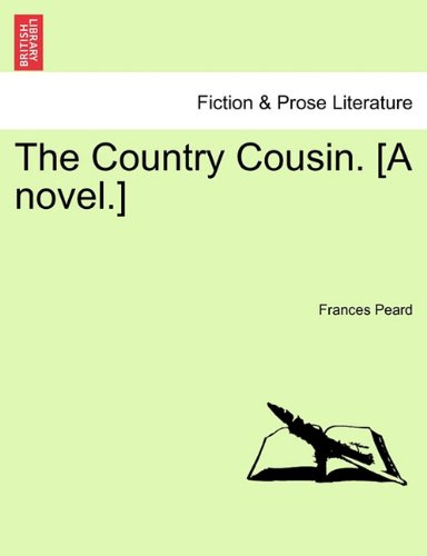 The Country Cousin. [A novel.]