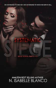 Systematic Siege Box Set: Parts 1-3 (Siege Serial) by [Blanco, N. Isabelle]