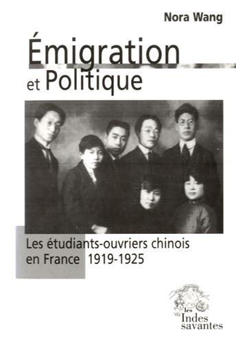 Emigration et politique : Les étudiants-ouvriers chinois en France (1919-1925) par Nora Wang