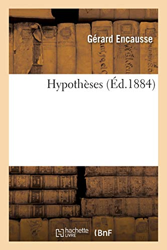 Hypothèses par Gérard Encausse