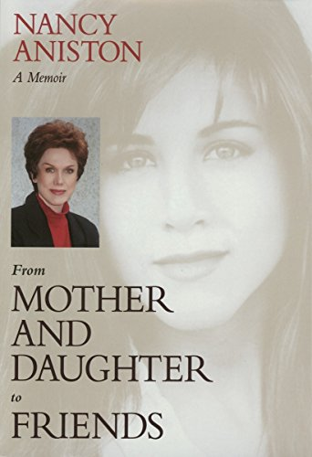 Click for larger image of From Mother and Daughter to Friends: A Memoir