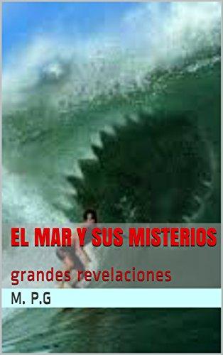 EL  MAR Y SUS  MISTERIOS: grandes revelaciones por M. P.G