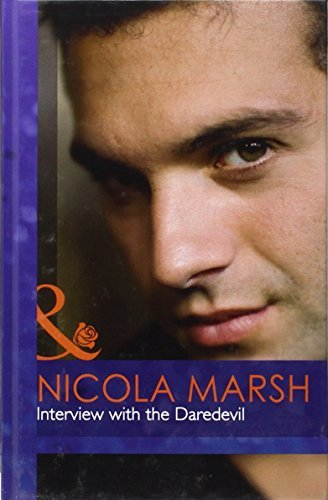 Interview with the Daredevil (Mills & Boon Hardback Romance) by Nicola Marsh (2011-11-18)