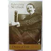 Dreams of Exile: Robert Louis Stevenson - A Biography