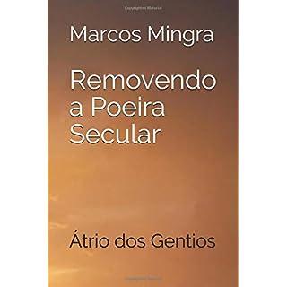 Removendo a Poeira Secular: Átrio dos Gentios