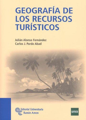 Geografía de los recursos turísticos (Manuales) por Julián Alonso Fernández