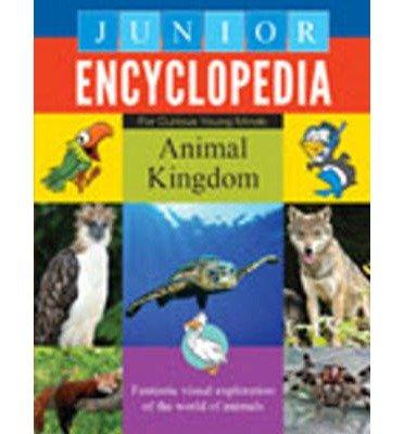 [(Junior Encyclopedia Animal Kingdom)] [ By (author) Sterling Publishing Company ] [January, 2012]