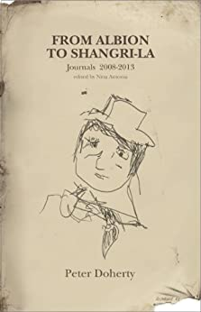 From Albion to Shangri-La: Journals and Tour Diaries 2008 - 2013 by [Doherty, Peter]