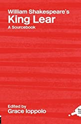William Shakespeare's King Lear: A Sourcebook (Routledge Guides to Literature) (Routledge Literary Sourcebooks)