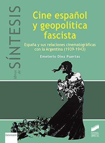 Cine español y geopolítica fascista (Libros de Síntesis)