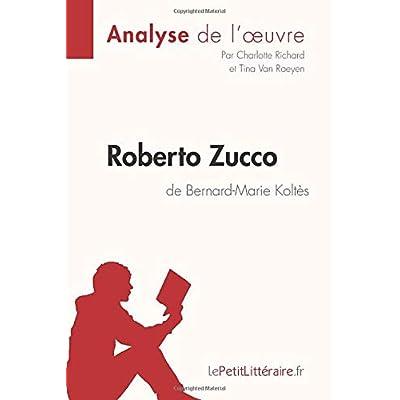 Roberto Zucco de Bernard-Marie Koltès (Analyse de l'oeuvre): Comprendre la littérature avec lePetitLittéraire.fr
