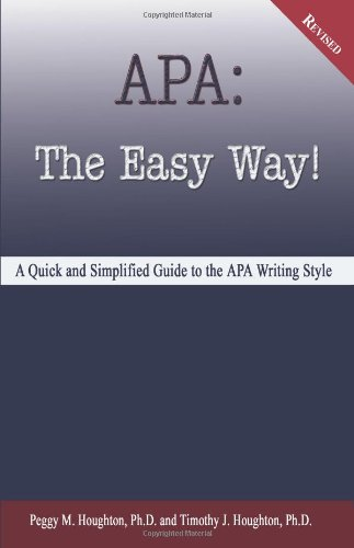APA: The Easy Way!: A Quick and Simplified Guide to the APA Writing Style