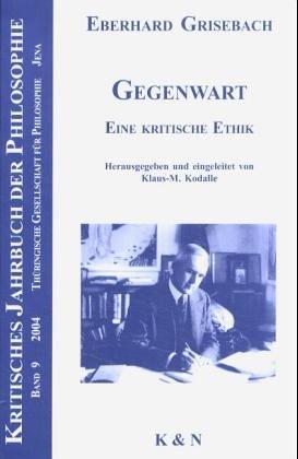 Gegenwart: Eine kritische Kritik (Kritisches Jahrbuch der Philosophie, Band 9)