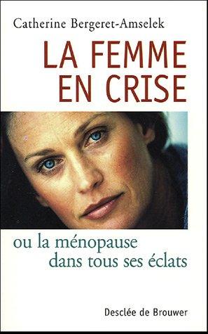 La Femme en crise par Catherine Bergeret-Amselek
