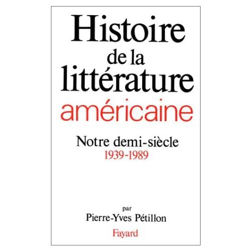 Histoire de la littérature américaine. Notre demi-siècle, 1939-1989