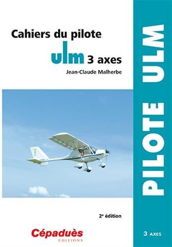Cahiers du pilote ULM 3 axes 2e éd