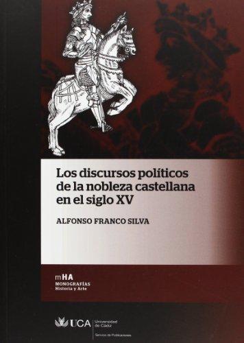 Discursos políticos de la nobleza castellana en el siglo XV, los (Monografías. Historia y Arte)