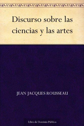 Discurso sobre las ciencias y las artes por Jean Jacques Rousseau