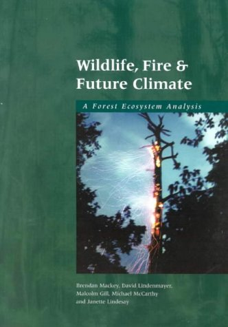 Wildlife, Fire and Future Climate: A Forest Ecosystem Analysis
