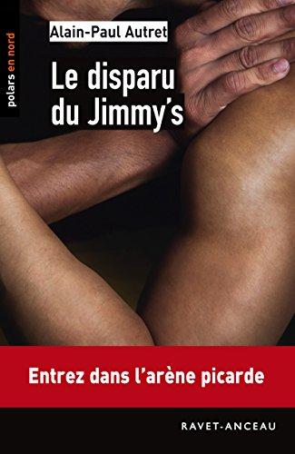 Le disparu du Jimmy's: Entrez dans l'arne picarde (Polars en Nord t. 168)