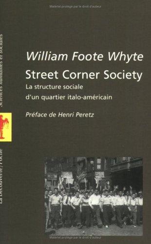Street Corner Society : La structure sociale d'un quartier italo-américain