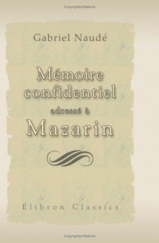 memoire-confidentiel-adresse-a-mazarin-apres-la-mort-de-richelieu-publie-dapres-le-manuscrit-autogra