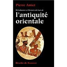 Introduction à l'histoire de l'art de l'Antiquité orientale