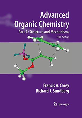 Advanced Organic Chemistry: Part A: Structure and Mechanisms (English Edition)