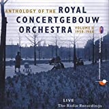 Anthology of the Royal  Concertgebouw Orchestra, Vol. 2: Live the Radio Recordings