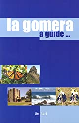 La Gomera: A Guide to the Unspoiled Canary Island