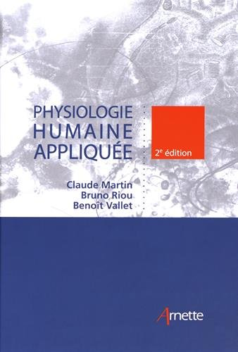 Physiologie humaine appliquée: Prix de lancement 129.00 ¤ jusqu'au 30/09/2017, ensuite : 149 ¤ par Benoît Vallet