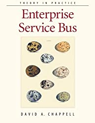 Enterprise Service Bus: Theory in Practice by David Chappell (2004-06-30)