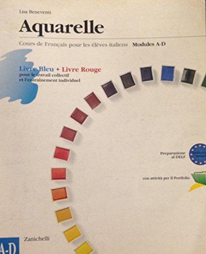 Aquarelle. Cours de français pour les élèves italiens. Modulo A-D. Per le Scuole superiori