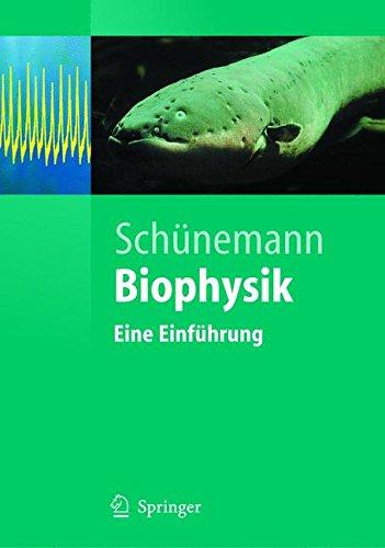 Biophysik: Eine Einführung (Springer-Lehrbuch) (German Edition): Eine Einfuhrung